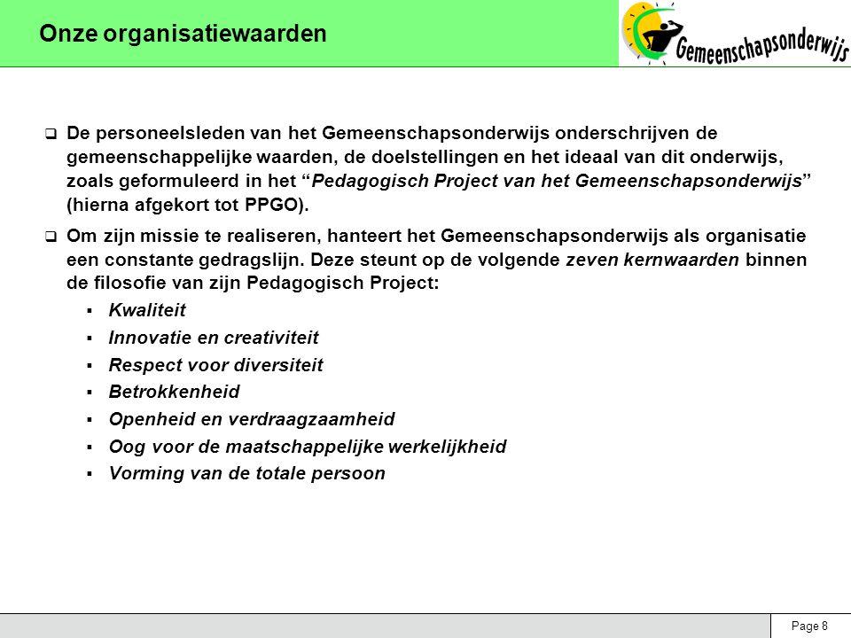 Page 8 Onze organisatiewaarden  De personeelsleden van het Gemeenschapsonderwijs onderschrijven de gemeenschappelijke waarden, de doelstellingen en h