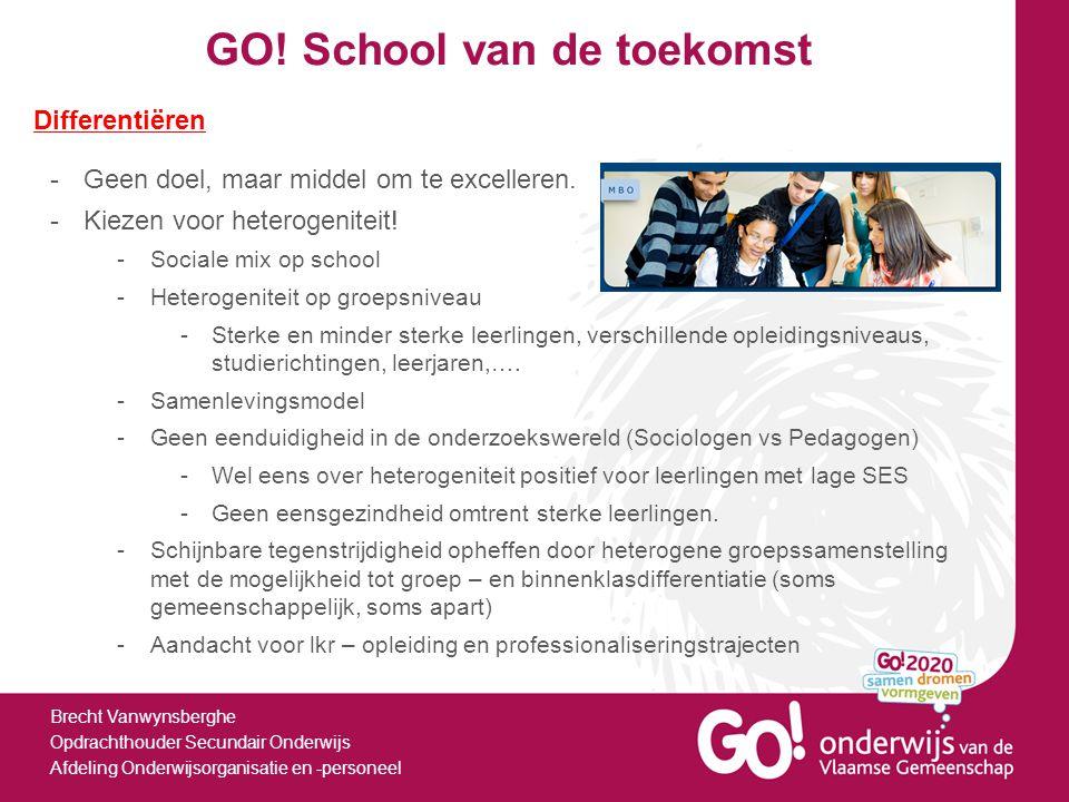 GO! School van de toekomst Brecht Vanwynsberghe Opdrachthouder Secundair Onderwijs Afdeling Onderwijsorganisatie en -personeel Differentiëren -Geen do