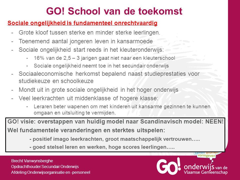 GO! School van de toekomst Brecht Vanwynsberghe Opdrachthouder Secundair Onderwijs Afdeling Onderwijsorganisatie en -personeel -Grote kloof tussen ste