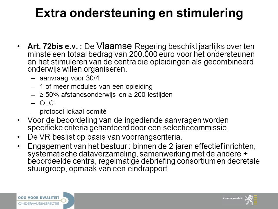 Extra ondersteuning en stimulering Art. 72bis e.v.