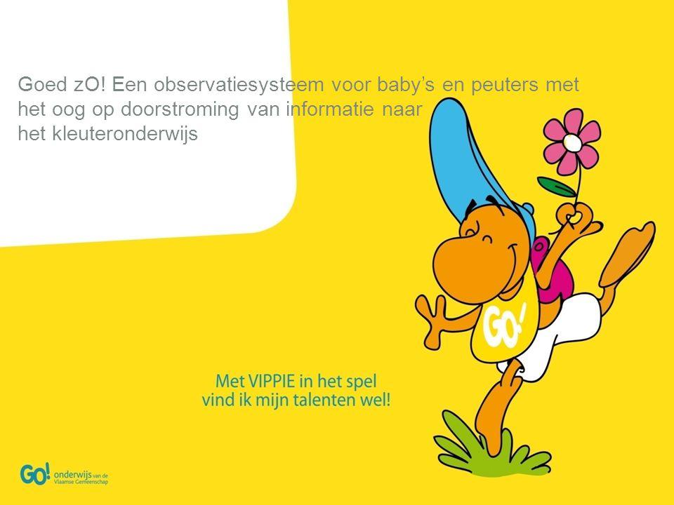 Goed zO! Een observatiesysteem voor baby's en peuters met het oog op doorstroming van informatie naar het kleuteronderwijs