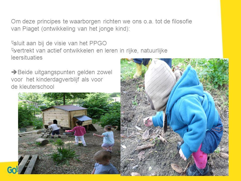 Om deze principes te waarborgen richten we ons o.a. tot de filosofie van Piaget (ontwikkeling van het jonge kind):  sluit aan bij de visie van het PP