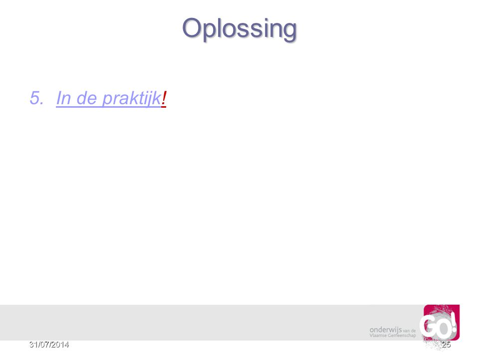 2431/07/2014 Oplossing Oplossing