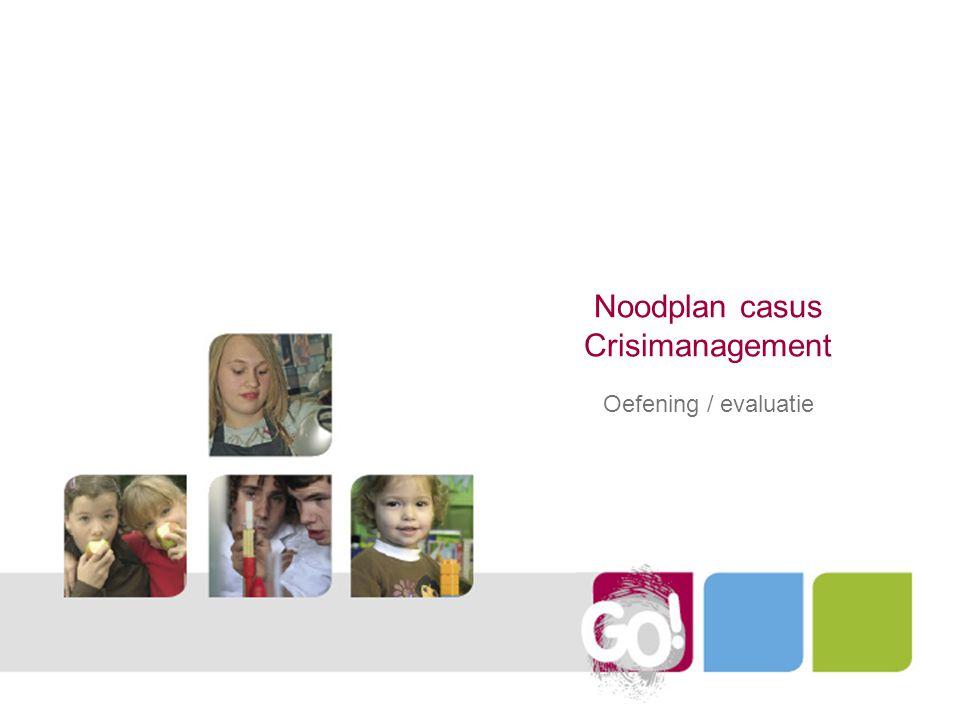 Noodplan casus Crisimanagement Oefening / evaluatie
