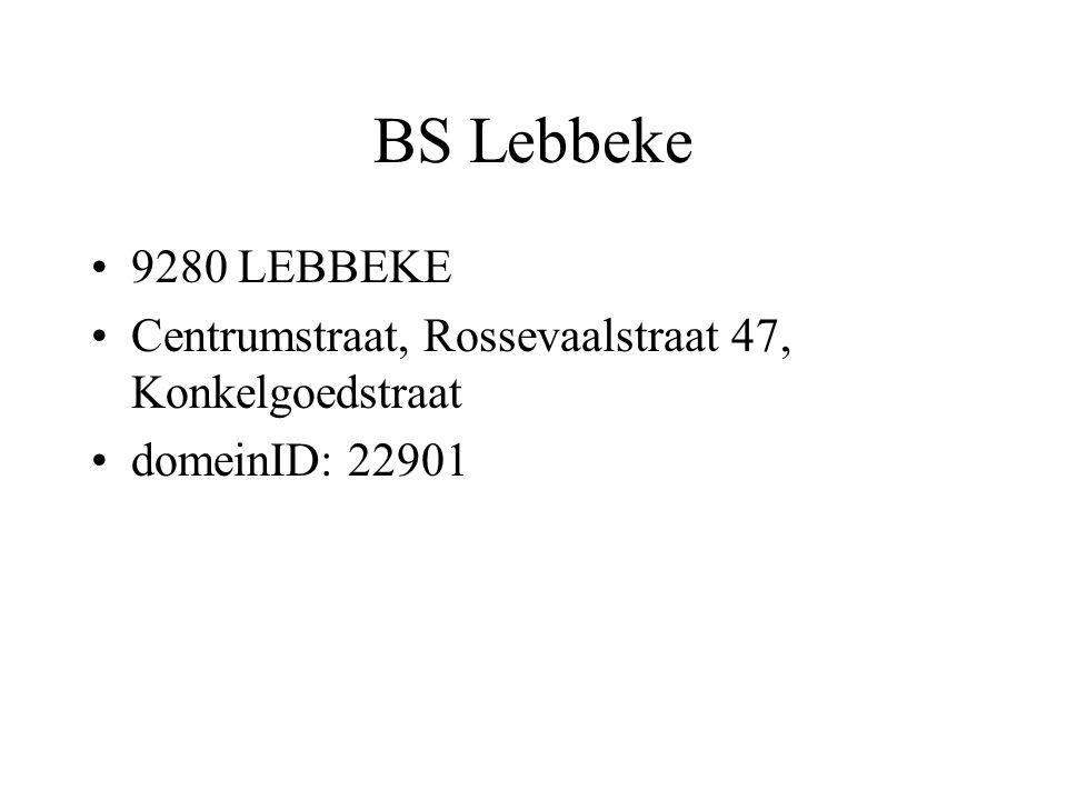 BS Lebbeke 9280 LEBBEKE Centrumstraat, Rossevaalstraat 47, Konkelgoedstraat domeinID: 22901