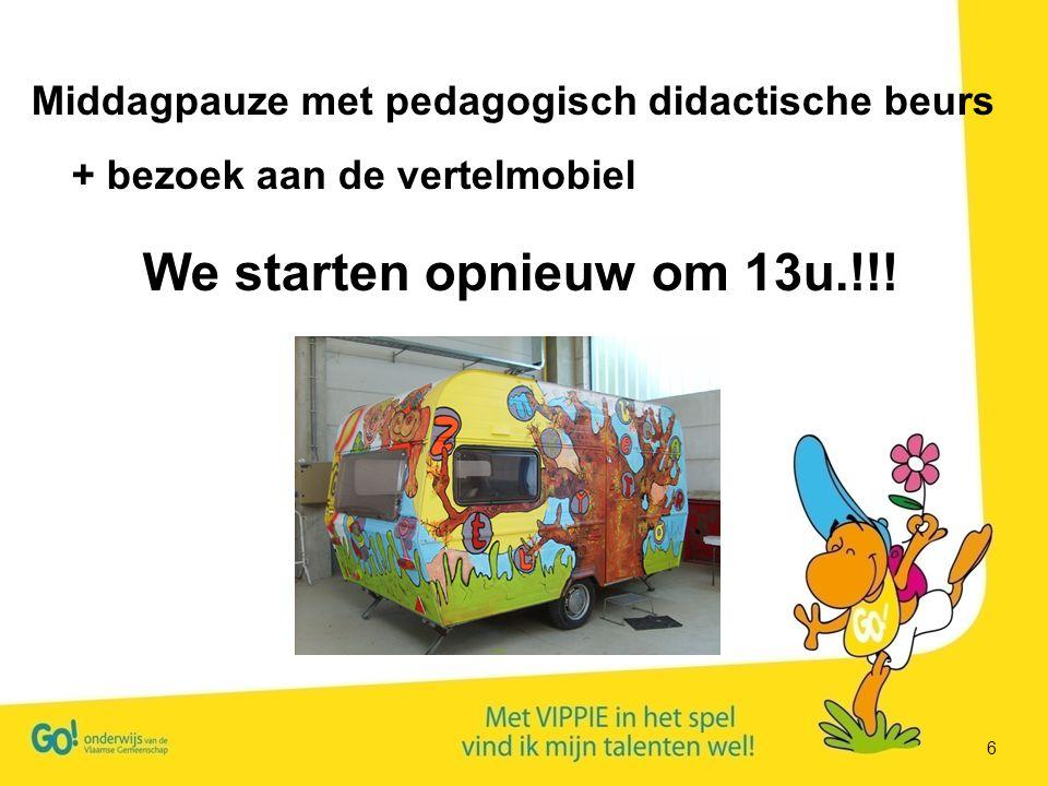 6 Middagpauze met pedagogisch didactische beurs + bezoek aan de vertelmobiel We starten opnieuw om 13u.!!!