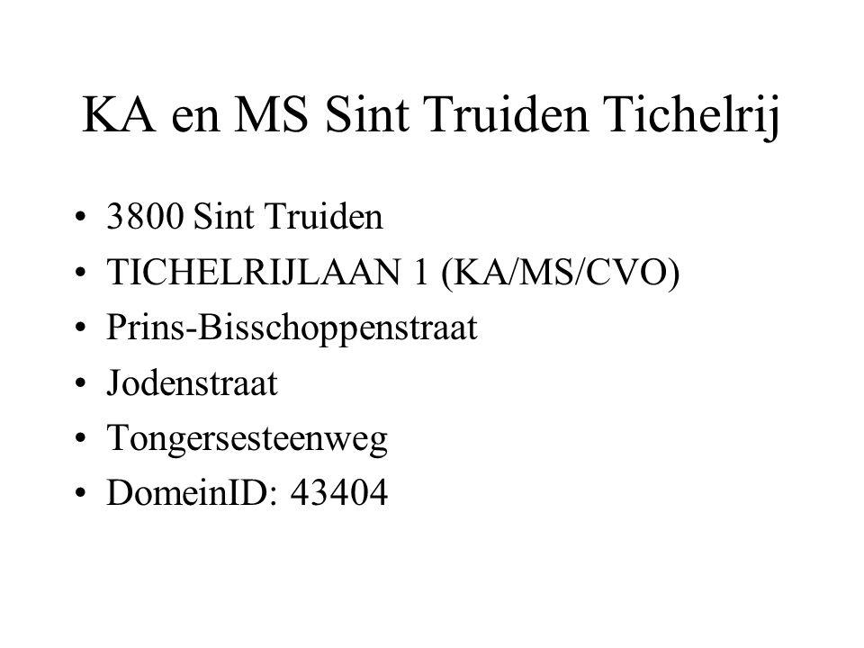 KA en MS Sint Truiden Tichelrij 3800 Sint Truiden TICHELRIJLAAN 1 (KA/MS/CVO) Prins-Bisschoppenstraat Jodenstraat Tongersesteenweg DomeinID: 43404
