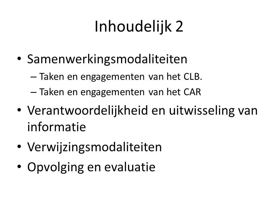 Inhoudelijk 2 Samenwerkingsmodaliteiten – Taken en engagementen van het CLB.