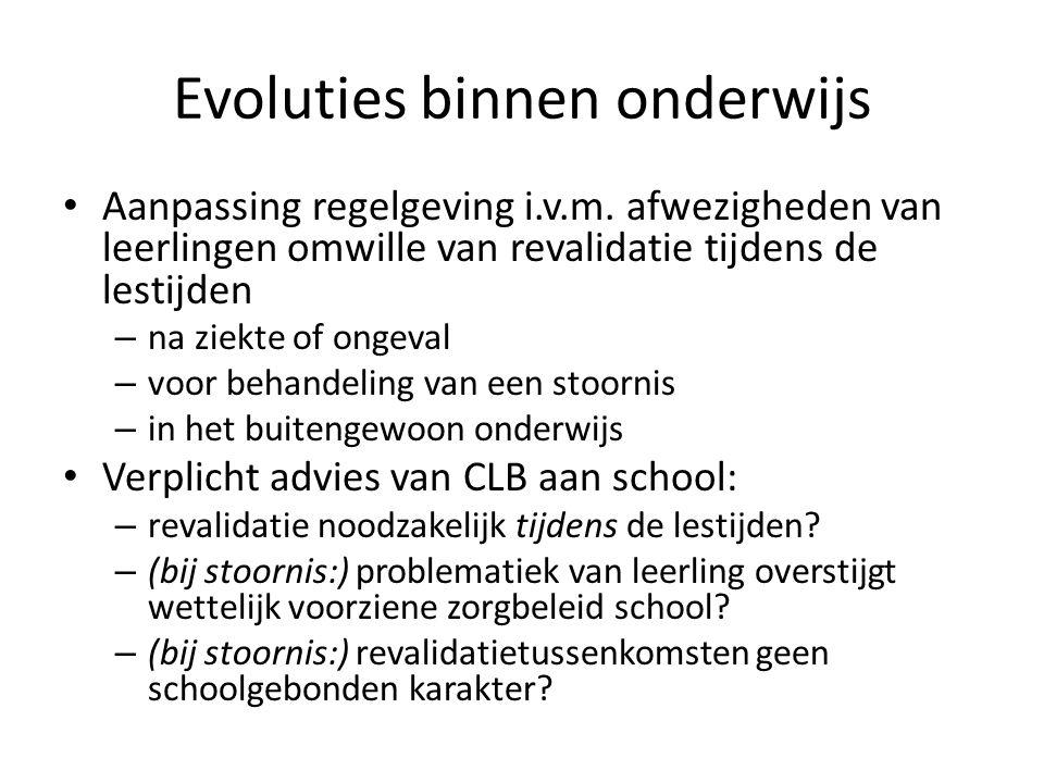 Evoluties binnen onderwijs Aanpassing regelgeving i.v.m.