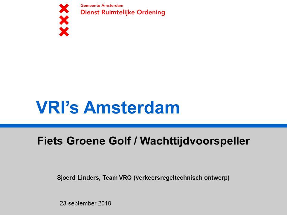 23 september 2010 VRI's Amsterdam Fiets Groene Golf / Wachttijdvoorspeller Sjoerd Linders, Team VRO (verkeersregeltechnisch ontwerp)