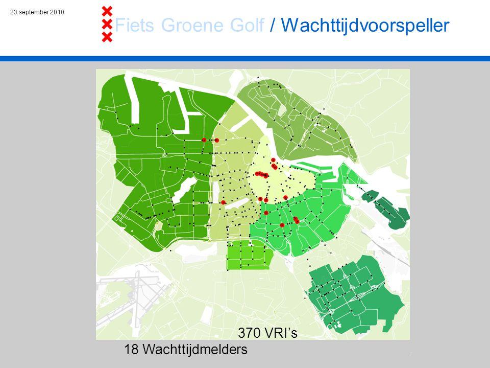 23 september 2010 370 VRI's 18 Wachttijdmelders. Fiets Groene Golf / Wachttijdvoorspeller