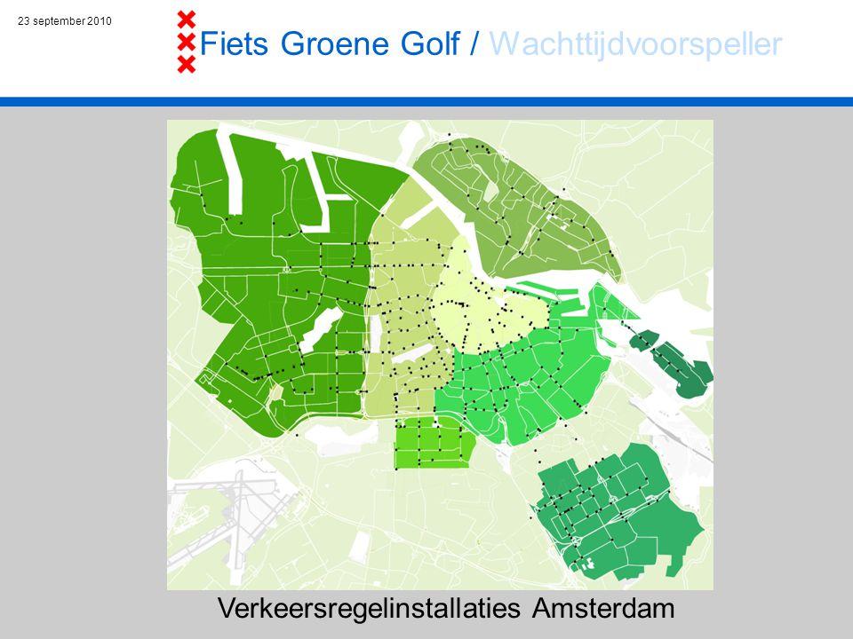 23 september 2010 Verkeersregelinstallaties Amsterdam Fiets Groene Golf / Wachttijdvoorspeller