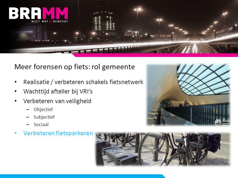Meer forensen op fiets: rol gemeente Realisatie / verbeteren schakels fietsnetwerk Wachttijd afteller bij VRI's Verbeteren van veiligheid – Objectief – Subjectief – Sociaal Verbeteren fietsparkeren