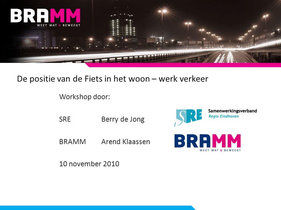 De positie van de Fiets in het woon – werk verkeer Workshop door: SREBerry de Jong BRAMMArend Klaassen 10 november 2010