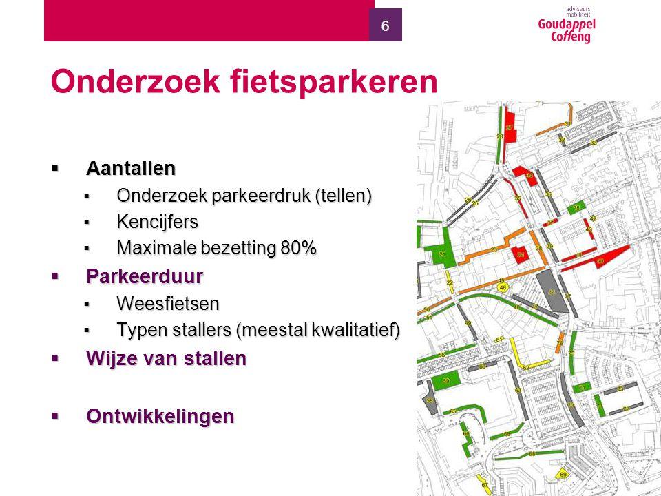 6 Onderzoek fietsparkeren  Aantallen ▪Onderzoek parkeerdruk (tellen) ▪Kencijfers ▪Maximale bezetting 80%  Parkeerduur ▪Weesfietsen ▪Typen stallers (meestal kwalitatief)  Wijze van stallen  Ontwikkelingen