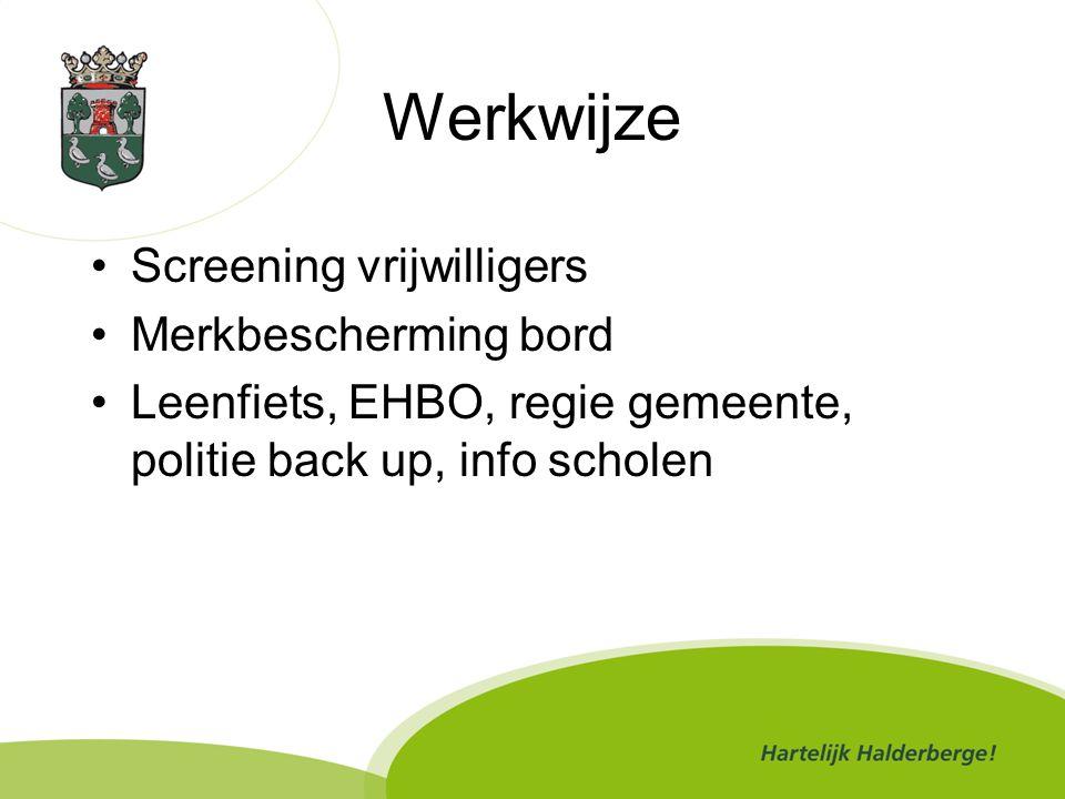 Werkwijze Screening vrijwilligers Merkbescherming bord Leenfiets, EHBO, regie gemeente, politie back up, info scholen