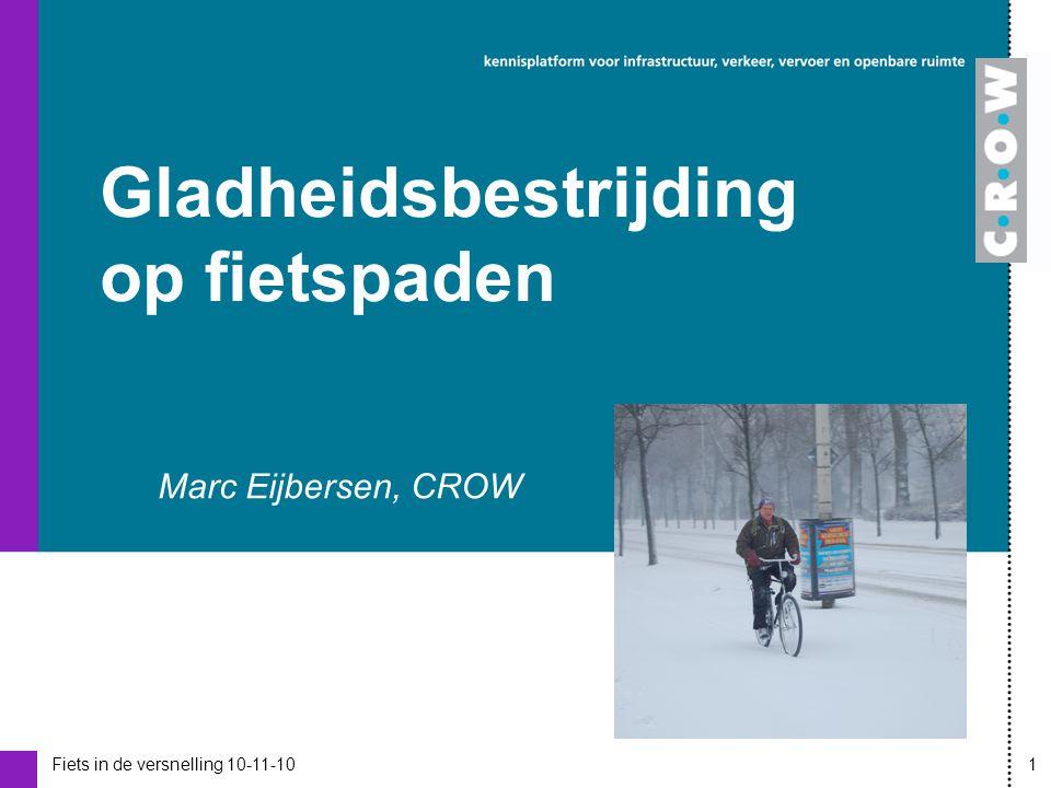 Fiets in de versnelling 10-11-101 Marc Eijbersen, CROW Gladheidsbestrijding op fietspaden