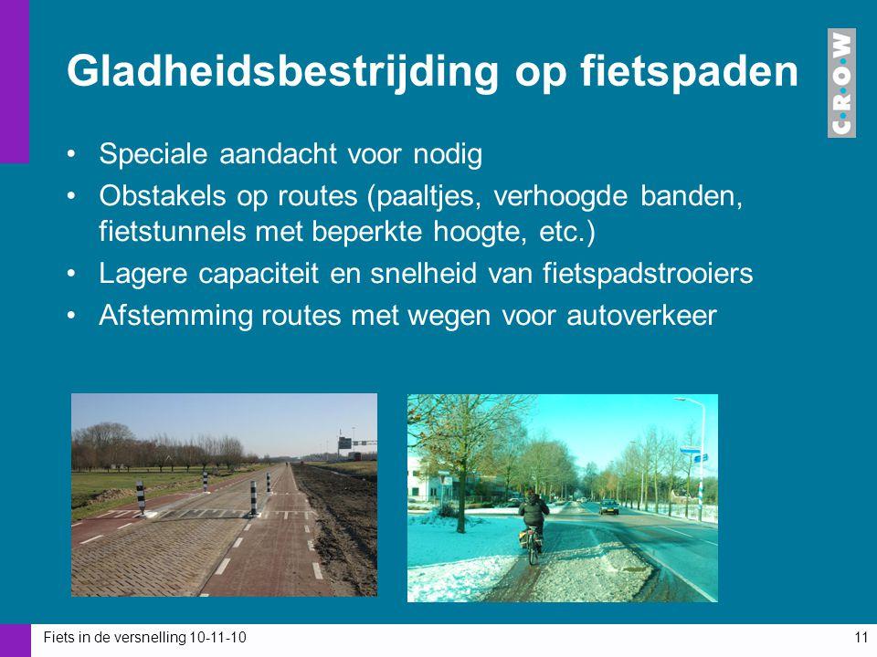 Fiets in de versnelling 10-11-1011 Gladheidsbestrijding op fietspaden Speciale aandacht voor nodig Obstakels op routes (paaltjes, verhoogde banden, fi