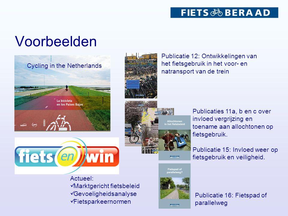 Voorbeelden Publicatie 12: Ontwikkelingen van het fietsgebruik in het voor- en natransport van de trein Cycling in the Netherlands Publicatie 16: Fietspad of parallelweg Publicaties 11a, b en c over invloed vergrijzing en toename aan allochtonen op fietsgebruik.