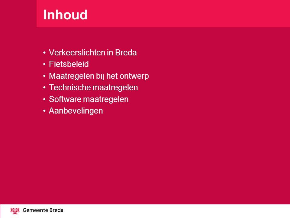 Verkeerslichten in Breda Organisatie Ontwerp en functioneel beheer: Afdeling Ruimtelijke Ontwikkeling, bureau Verkeersmanagement Realisatie: Afdeling Buitenruimte, Ingenieursbureau Technisch beheer: Afdeling Buitenruimte, Technisch maatschappelijk beheer 95 verkeerslichten(Siemens).