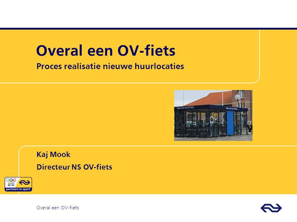 Kaj Mook Directeur NS OV-fiets Overal een OV-fiets Proces realisatie nieuwe huurlocaties