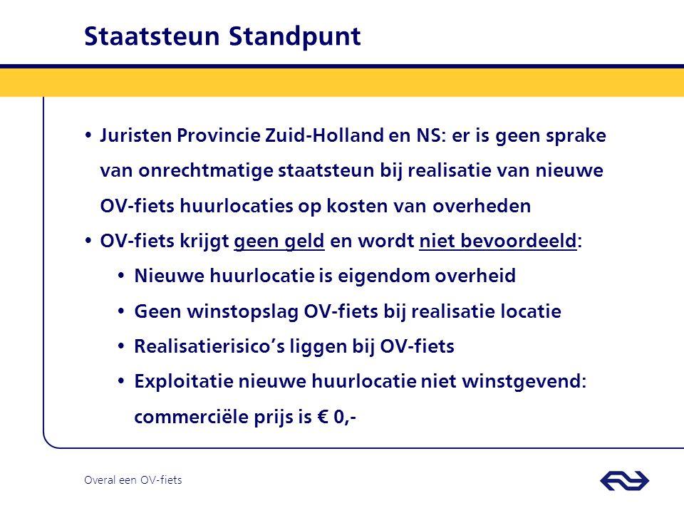 Overal een OV-fiets Staatsteun Standpunt Juristen Provincie Zuid-Holland en NS: er is geen sprake van onrechtmatige staatsteun bij realisatie van nieu