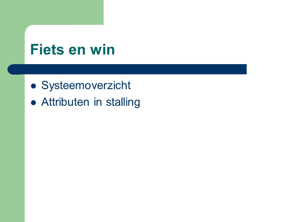 Fiets en win Systeemoverzicht Attributen in stalling