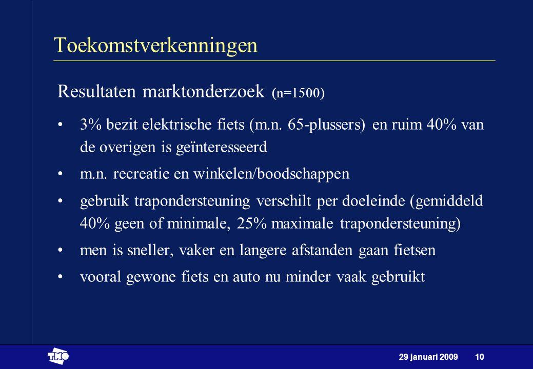29 januari 200910 Toekomstverkenningen Resultaten marktonderzoek (n=1500) 3% bezit elektrische fiets (m.n. 65-plussers) en ruim 40% van de overigen is