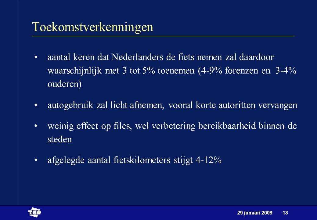 29 januari 200913 Toekomstverkenningen aantal keren dat Nederlanders de fiets nemen zal daardoor waarschijnlijk met 3 tot 5% toenemen (4-9% forenzen e