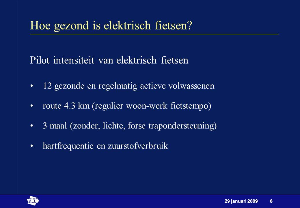29 januari 20096 Hoe gezond is elektrisch fietsen? Pilot intensiteit van elektrisch fietsen 12 gezonde en regelmatig actieve volwassenen route 4.3 km