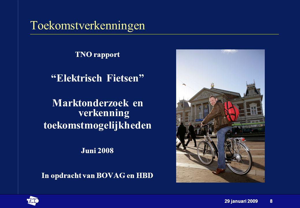 29 januari 20099 Toekomstverkenningen 1.Marktonderzoek - interesse in en het gebruik van de elektrische fiets - effecten op het verplaatsingsgedrag 2.Inzicht in de toekomstmogelijkheden - mobiliteit - gezondheid - milieu