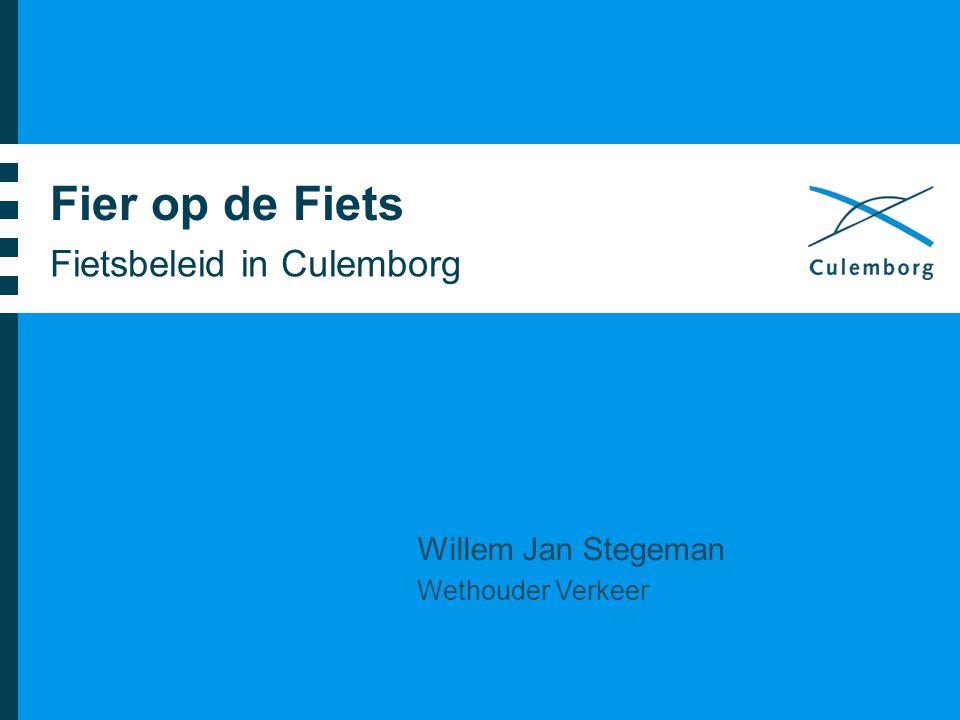 Fier op de Fiets Fietsbeleid in Culemborg Willem Jan Stegeman Wethouder Verkeer