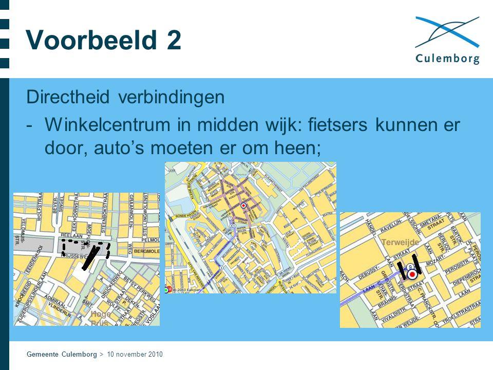 Gemeente Culemborg > 10 november 2010 Voorbeeld 2 Directheid verbindingen -Winkelcentrum in midden wijk: fietsers kunnen er door, auto's moeten er om