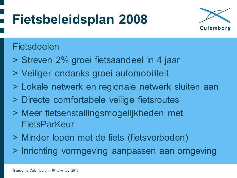 Gemeente Culemborg > 10 november 2010 Fietsbeleidsplan 2008 Fietsdoelen >Streven 2% groei fietsaandeel in 4 jaar >Veiliger ondanks groei automobilitei