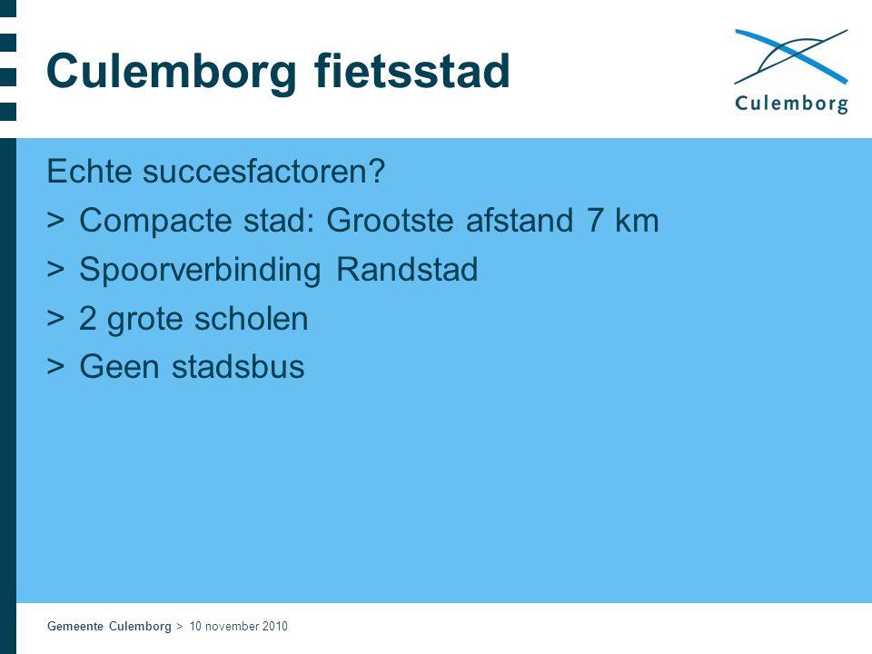 Gemeente Culemborg > 10 november 2010 Culemborg fietsstad Echte succesfactoren? >Compacte stad: Grootste afstand 7 km >Spoorverbinding Randstad >2 gro