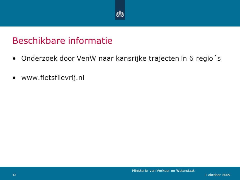 Ministerie van Verkeer en Waterstaat 131 oktober 2009 Beschikbare informatie Onderzoek door VenW naar kansrijke trajecten in 6 regio´s www.fietsfilevrij.nl