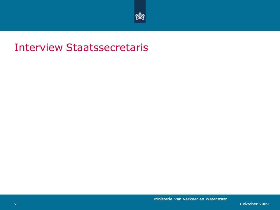 Ministerie van Verkeer en Waterstaat 21 oktober 2009 Interview Staatssecretaris