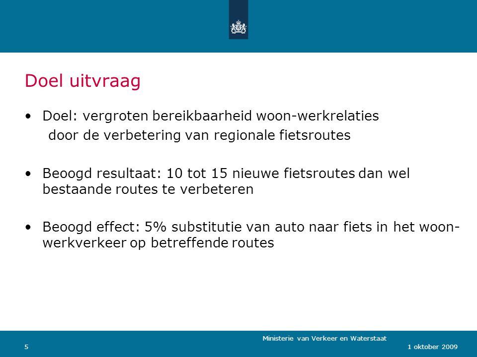 Ministerie van Verkeer en Waterstaat 51 oktober 2009 Doel uitvraag Doel: vergroten bereikbaarheid woon-werkrelaties door de verbetering van regionale