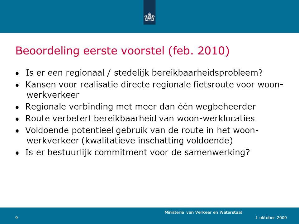 Ministerie van Verkeer en Waterstaat 91 oktober 2009 Beoordeling eerste voorstel (feb. 2010)   Is er een regionaal / stedelijk bereikbaarheidsproble