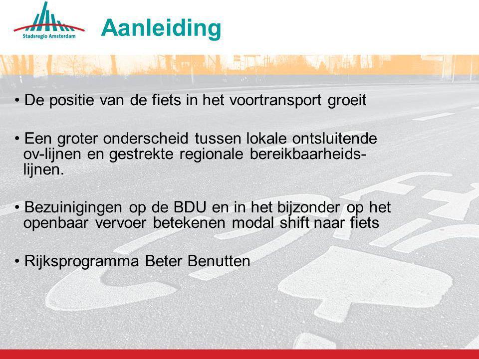 6 Aanleiding De positie van de fiets in het voortransport groeit Een groter onderscheid tussen lokale ontsluitende ov-lijnen en gestrekte regionale be