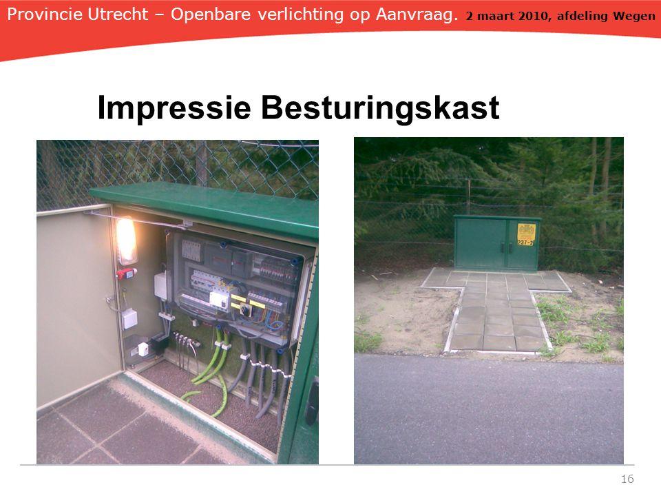 16 Provincie Utrecht – Openbare verlichting op Aanvraag. 2 maart 2010, afdeling Wegen Impressie Besturingskast