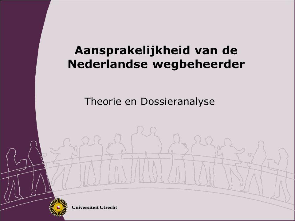 Aansprakelijkheid van de Nederlandse wegbeheerder Theorie en Dossieranalyse