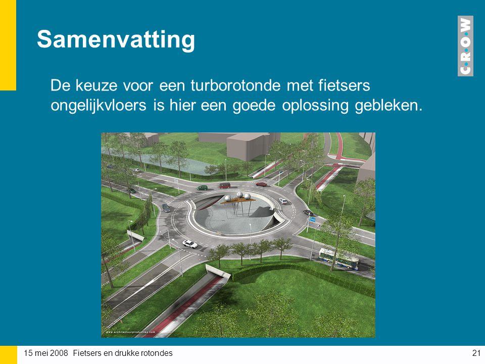 15 mei 2008 Fietsers en drukke rotondes21 Samenvatting De keuze voor een turborotonde met fietsers ongelijkvloers is hier een goede oplossing gebleken.