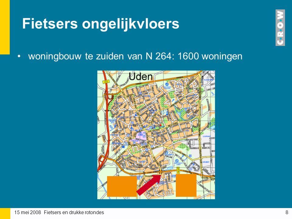 15 mei 2008 Fietsers en drukke rotondes8 Fietsers ongelijkvloers woningbouw te zuiden van N 264: 1600 woningen