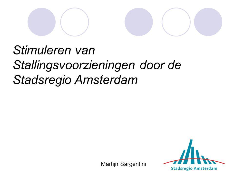 Martijn Sargentini Stimuleren van Stallingsvoorzieningen door de Stadsregio Amsterdam