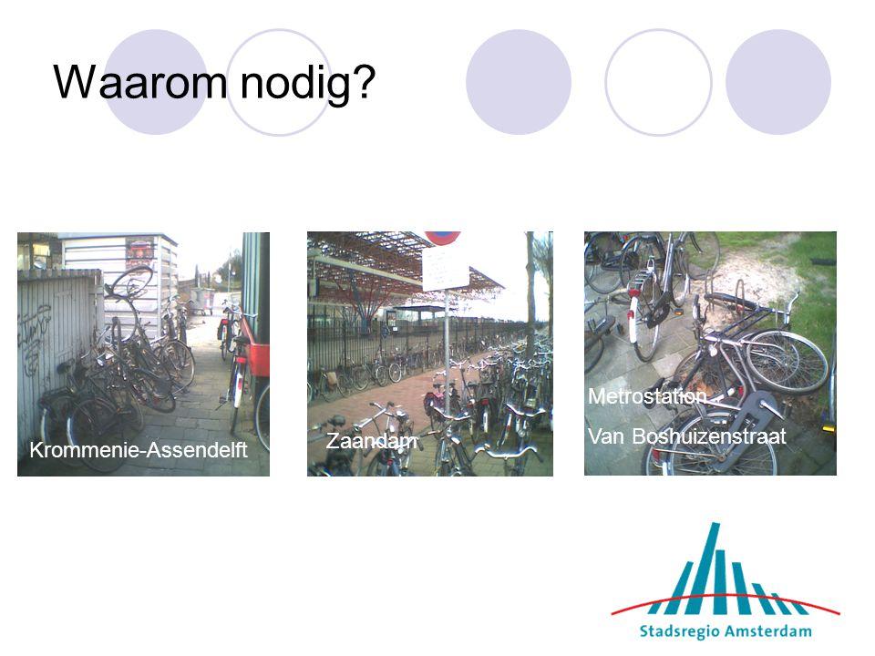 Waarom nodig? Krommenie-Assendelft Metrostation Van Boshuizenstraat Zaandam