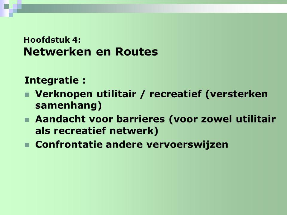 Hoofdstuk 5 : Wegvakken : fietsstraat veel fietsers (> 1.000) en I fiets > 2x I auto geen hinder geparkeerde voertuigen voorrang gesloten verharding (asfalt) waar nodig, geleiding Voordelen t.o.v.