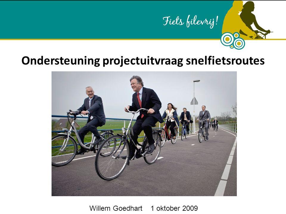 Ondersteuning projectuitvraag snelfietsroutes Willem Goedhart 1 oktober 2009