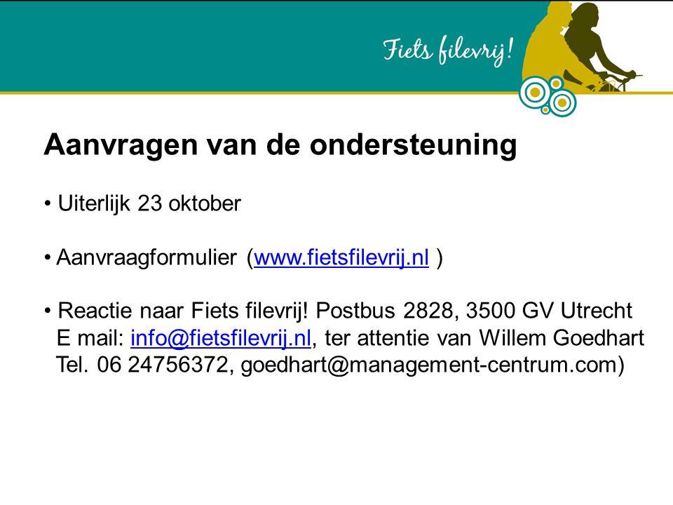 Aanvragen van de ondersteuning Uiterlijk 23 oktober Aanvraagformulier (www.fietsfilevrij.nl )www.fietsfilevrij.nl Reactie naar Fiets filevrij! Postbus