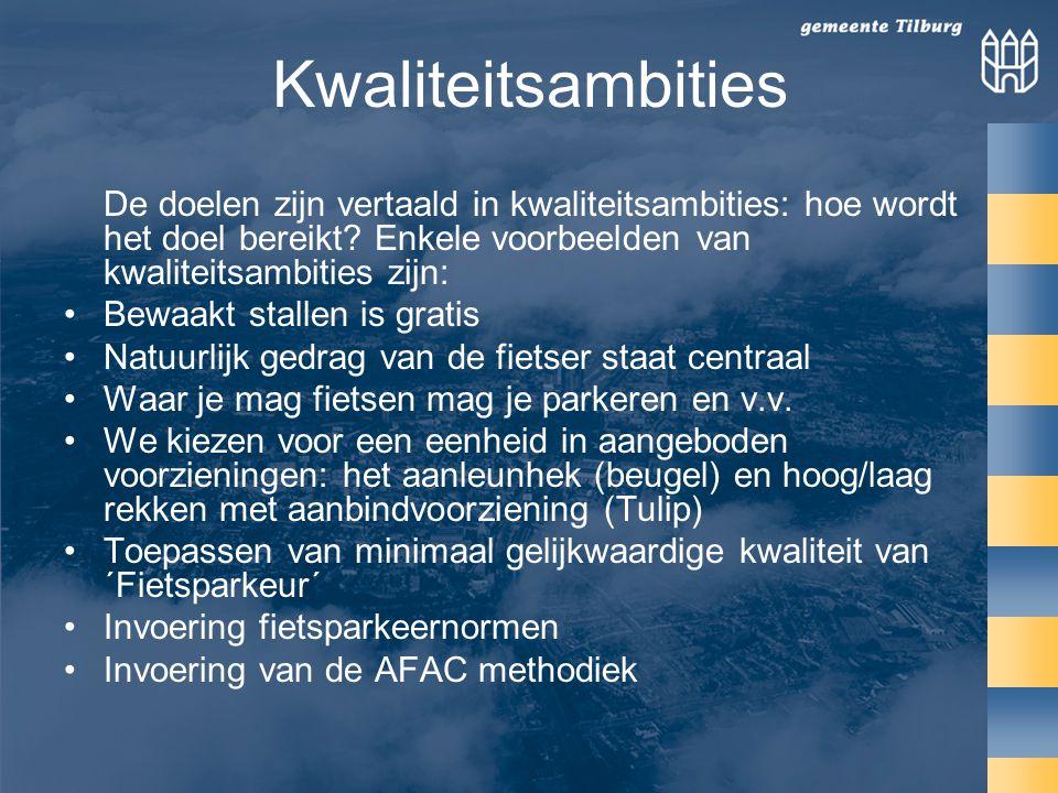 Kwaliteitsambities De doelen zijn vertaald in kwaliteitsambities: hoe wordt het doel bereikt.
